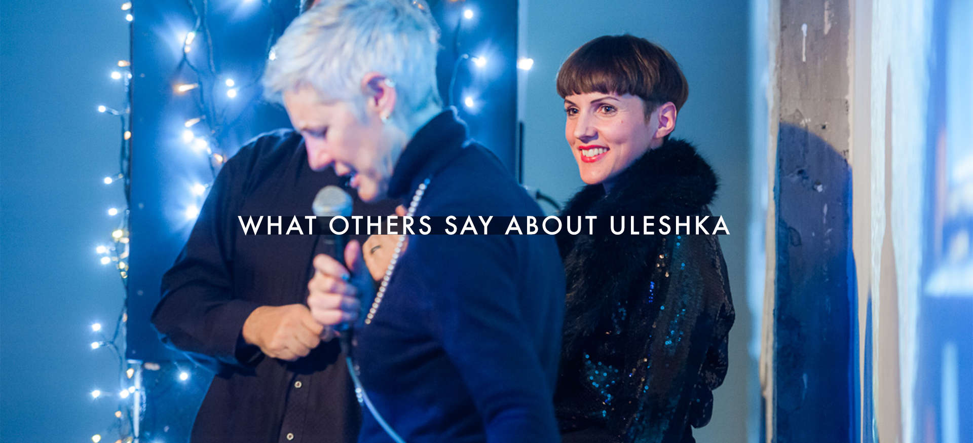 What others say about Uleshka - Testimonials.
